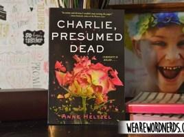Charlie, Presumed Dead by Anne Heltzel