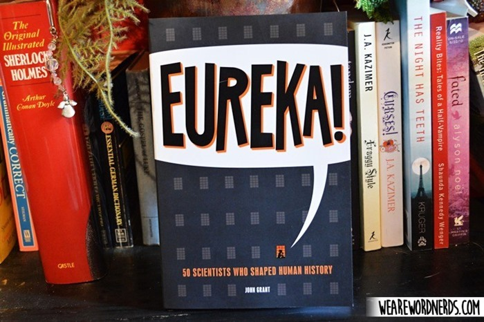 Eureka!: 50 Scientists Who Shaped Human History by John Grant