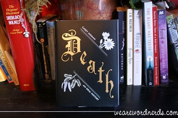 Death: An Oral History by Casey Jarman