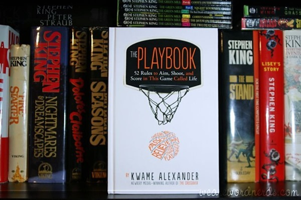 The Playbook: 52 Rules to Aim, Shoot, and Score in This Game Called Life by Kwame Alexander