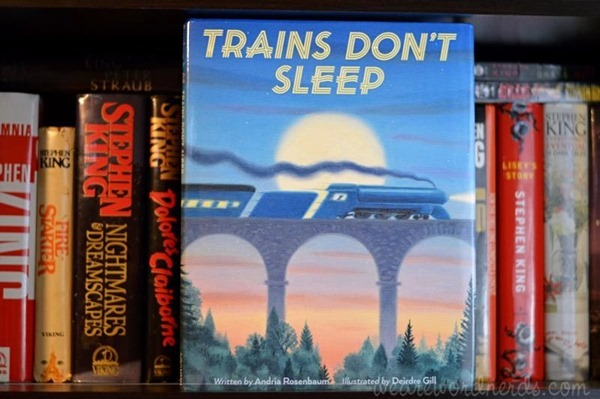 Trains Don't Sleep by Andria Warmflash Rosenbaum