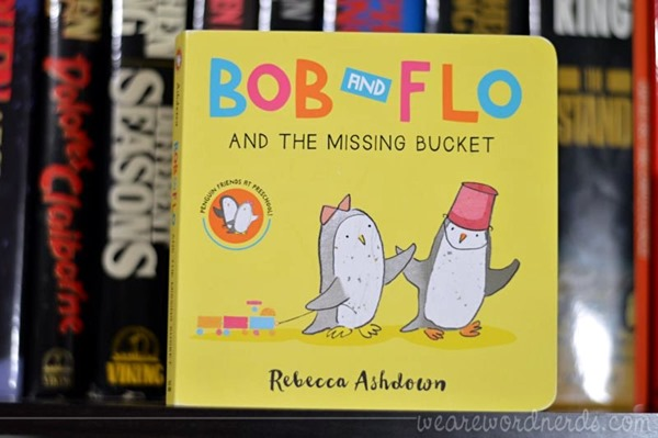Bob and Flo and the Missing Bucket (Board Book) by Rebecca Ashdown
