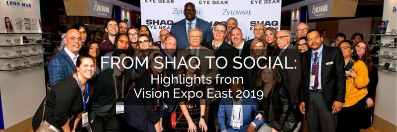 From Shaq to Social: Highlights from Vision Expo East 2019