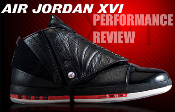 fcccf551174d39 Air Jordan Project - Air Jordan XVI (16) Retro Performance Review ...