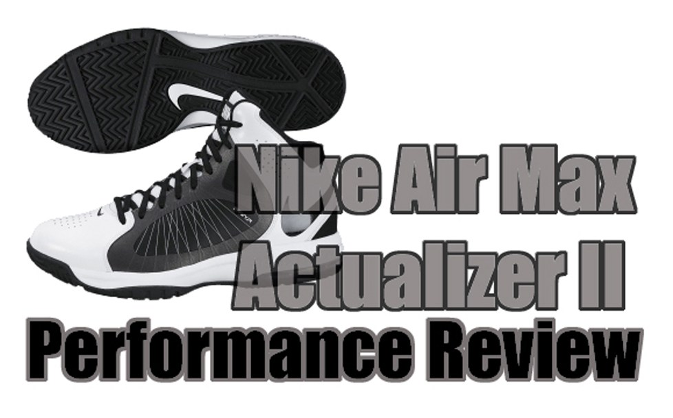 new arrivals 10896 dfb72 Nike Air Max Actualizer II Performance Review - WearTesters