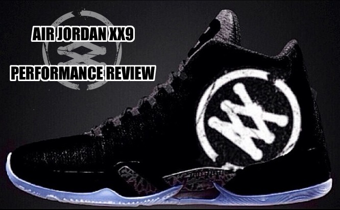 san francisco 734d8 ba907 Air Jordan XX9 Performance Review - WearTesters
