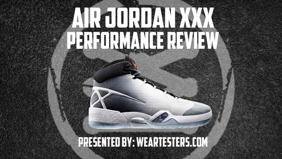 brand new 4001f 377a6 Air Jordan XXX (30) Performance Review - WearTesters