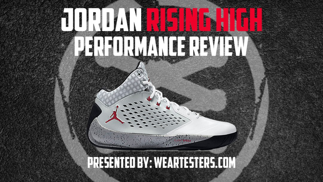 f543e71fcad39a Air Jordan Rising High Performance Review - WearTesters