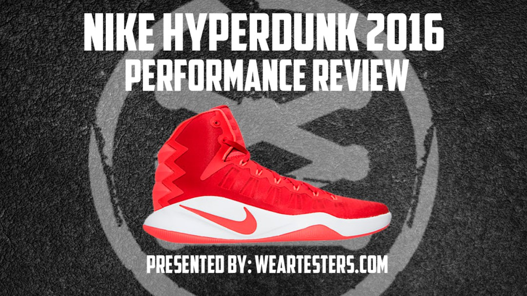 Nike Hyperdunk 2016 Performance Review - WearTesters 0a932626f