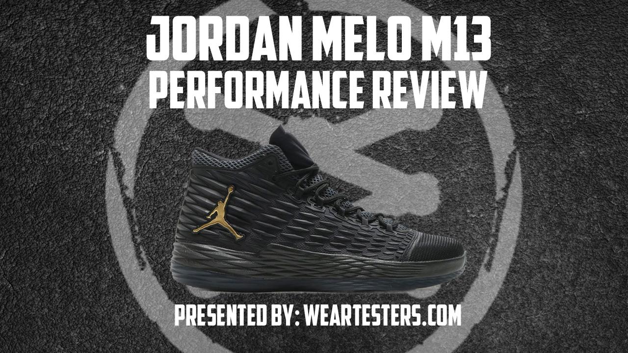 acdd71d6bd1 ... ebay jordan melo m13 performance review duke4005 weartesters cb754 0182a