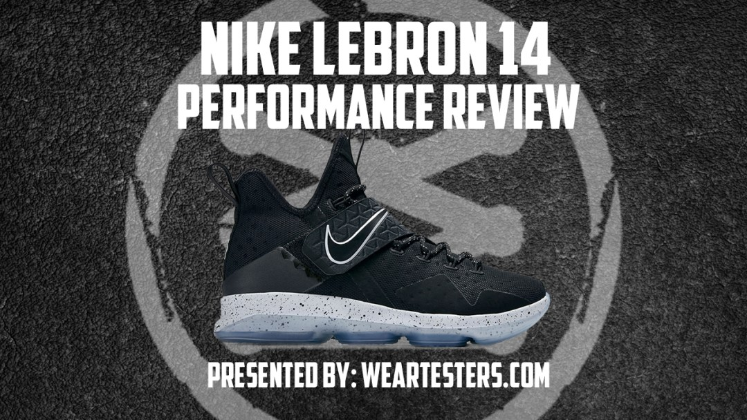 0473b6d4551 Nike LeBron 14 Performance Review - WearTesters