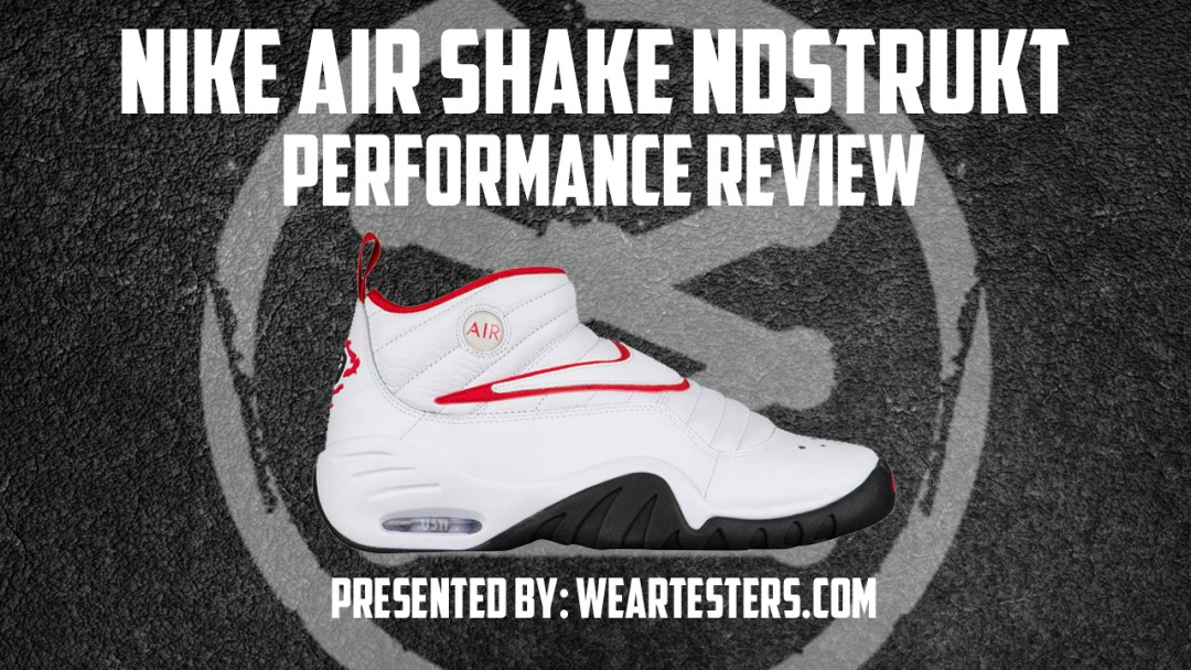 new products 75330 7c72a Nike Air Shake Ndestrukt Performance Review - WearTesters