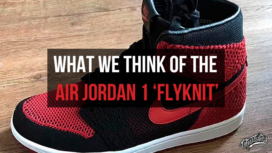 4fa57f3a39aafd What We Think of the Air Jordan 1  Flyknit  - WearTesters