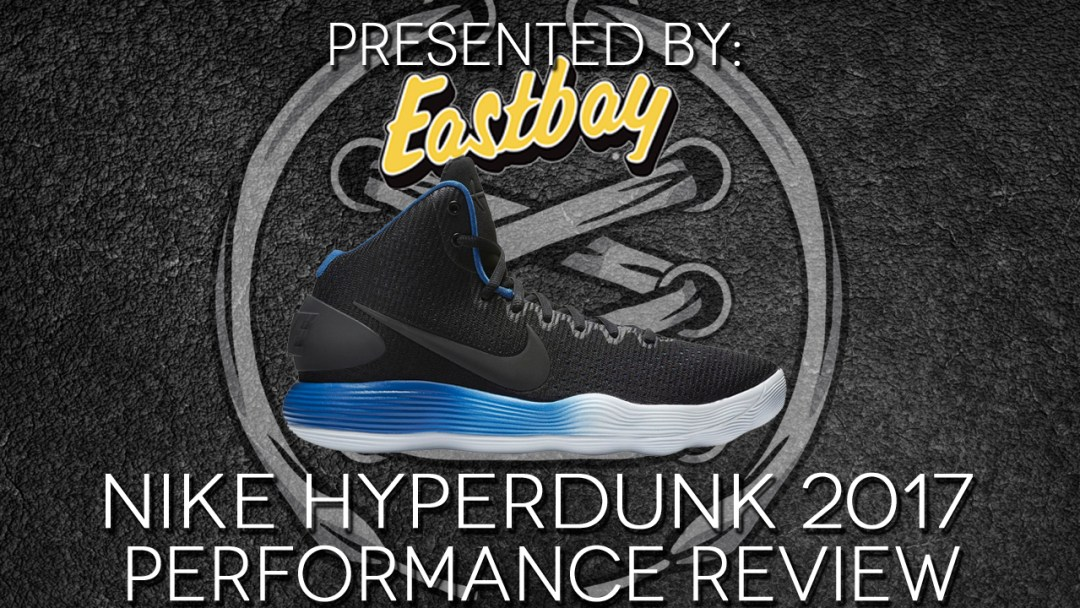 9485eb0545e Nike Hyperdunk 2017 Performance Review - WearTesters