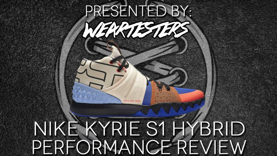 hot sale online 7df16 5b93e nike kyrie s1 hybrid performance review featured