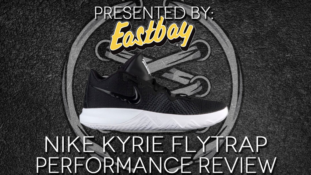 the best attitude d4704 c0333 Nike Kyrie Flytrap Performance Review - WearTesters