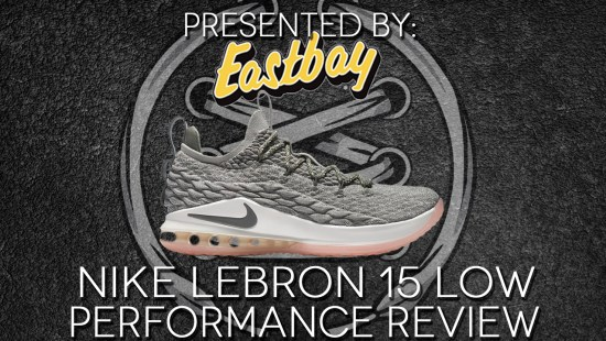 nike lebron 15 low performance review