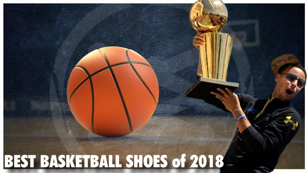 Best Basketball Shoes of 2018  18792b5ab12
