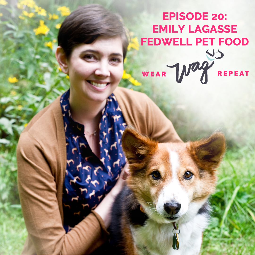 Episode 20: Emily Lagasse of Fedwell Pet Food