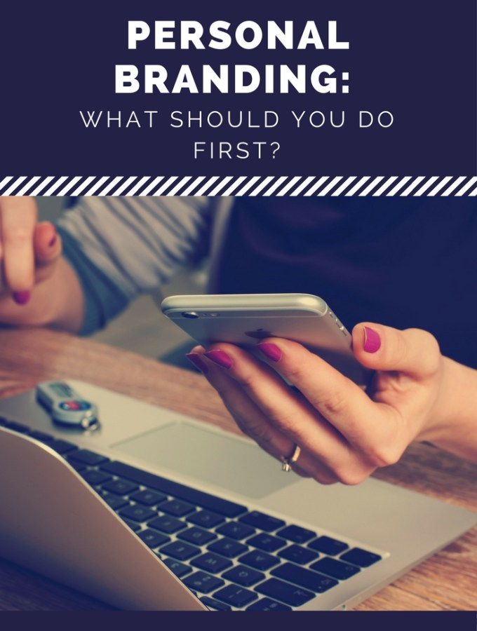 Personal Branding what should you do first