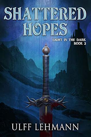Shattered Hopes by Ulff Lehrmann