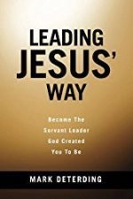 Leading Jesus' Way, by Mark Deterding