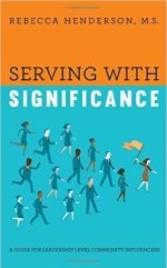 Serving with Significance, by Rebecca Henderson
