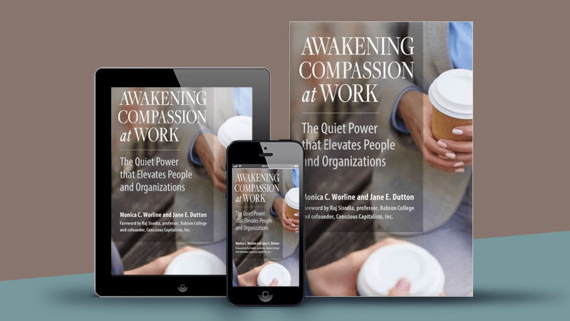 Featured on Friday: Awakening Compassion at Work by @MonicaWorline