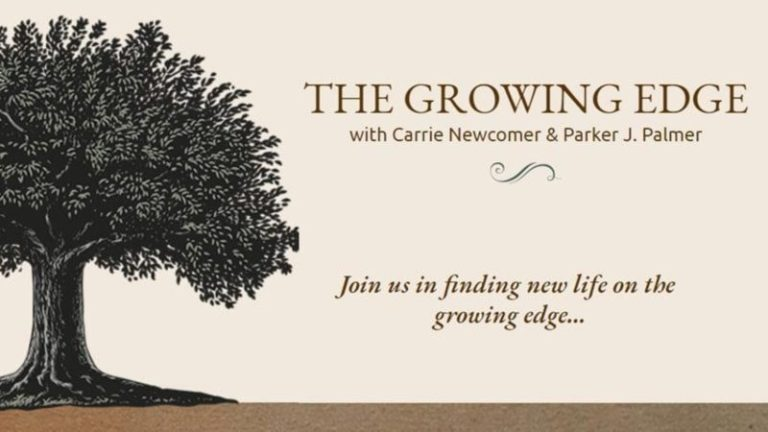 The Growing Edge with Carrie Newcomer & Parker Palmer
