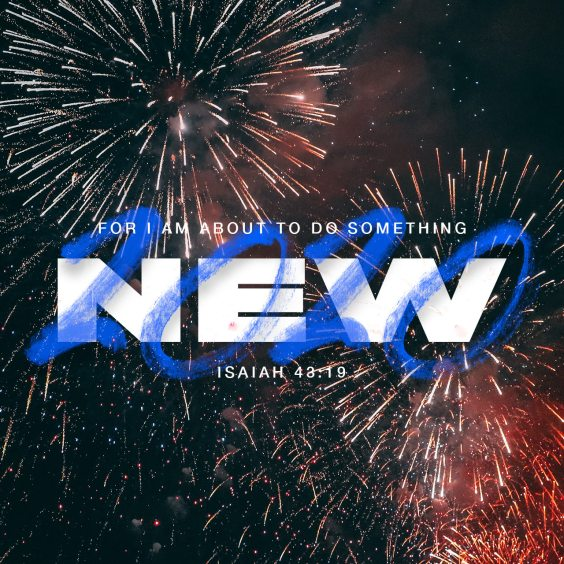 For I am about to do something new - Isaiah 43:19 - Verse Image