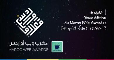 MWA | 9ème édition du Maroc Web Awards : Ce qu'il faut savoir !