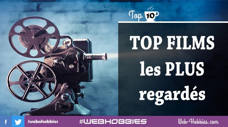 Top 10 films les plus regardés