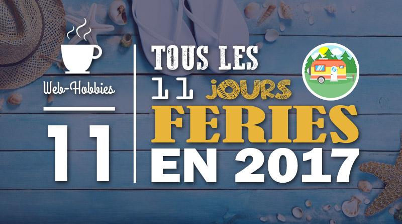 Les TOUS 11 jours fériés 2017 officiels en France | WEB-HOBBIES
