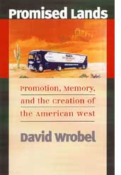 Promised Lands Promotion, Memory, and the Creation of the American West JPG