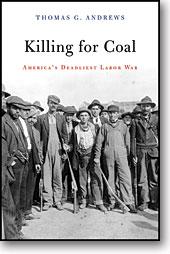 Killing for Coal America's Deadliest Labor War JPG