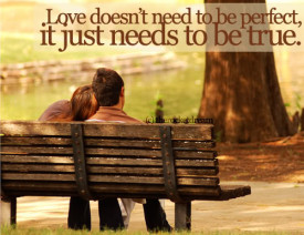Love needs just to be true
