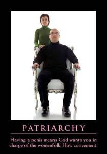 Patriarchy - a penis puts you in charge of the womenfolk - how convenient