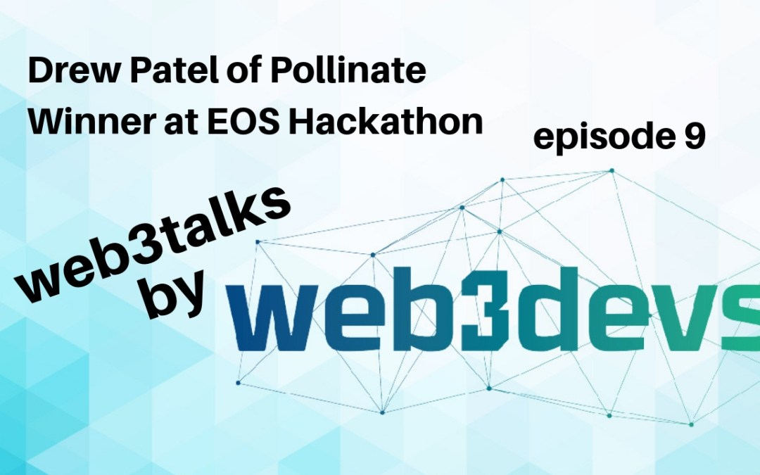 Drew Patel of Pollinate Winner at EOS Hackathon San Fran 2018