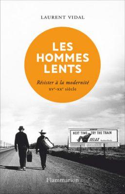 «Les Hommes lents : résister à la modernité»