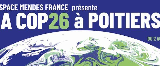 L'Espace Mendès France présente la COP 26