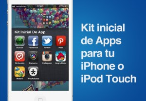 Kit inicial de apps para tu nuevo iPhone o iPod Touch