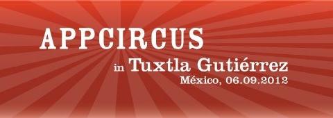 AppCircus Tuxtla Gutiérrez 2012, feria de aplicaciones móviles - appcircus-tuxtla-gutierrez-2012