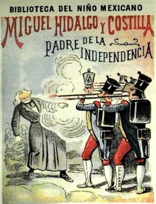 miguel hidalgo independencia mexico Independencia de México, colección de libros para aprender más sobre ella