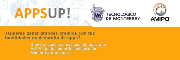 AppsUp, concurso de aplicaciones de AMIPCI y el Tec de Monterrey - appsup-concurso-amipci-tec-monterrey