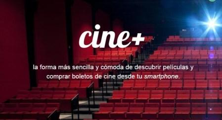 Compra boletos de cine desde tu smartphone con Cine+