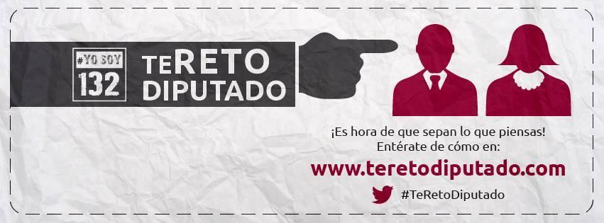 """#TeRetoDiputado, una iniciativa para que los mexicanos alcen la voz ante sus """"representantes"""" - teretodiputado"""