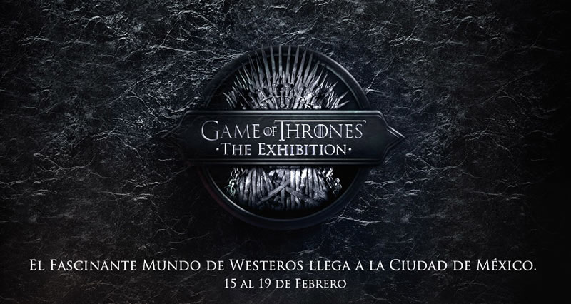 Game Of Thrones mexico Exhibición de Game of Thrones llega a México en Febrero