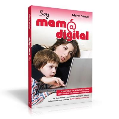 Mamá Digital, la asociación que acerca a las mamás con la tecnología - libro-soy-mama-digital