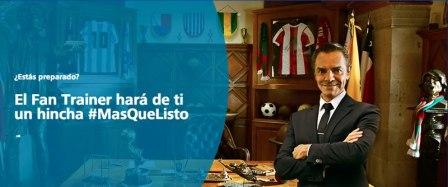El Fan Trainer te enseña a ser un mejor fan del Futbol para estar #MasQueListo