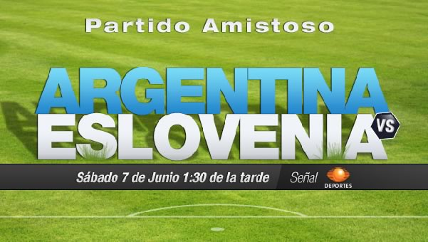 Argentina vs Eslovenia en vivo, Amistoso Rumbo a Brasil 2014 - Argentina-vs-Eslovenia-en-vivo-amistoso-2014-televisa